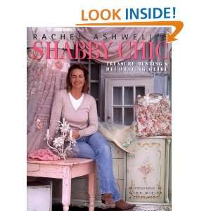 Rachel Ashwells Shabby Chic Treasure Hunting and Decorating Guide