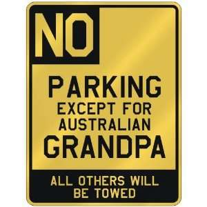 PARKING EXCEPT FOR AUSTRALIAN GRANDPA  PARKING SIGN COUNTRY AUSTRALIA
