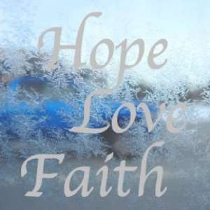HOPE LOVE FAITH Gray Decal Car Truck Bumper Window Gray Sticker Arts