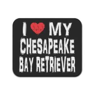 I Love My Chesapeake Bay Retriever Mousepad Mouse Pad