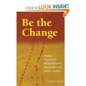 Be the Change Poems, Prayers, and Meditations for