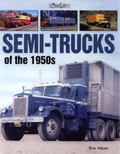 Semi Trucks of the 1950s Peterbilt Mack GMC Diamond T *