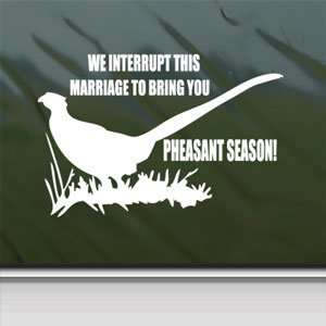 Pheasant Season White Sticker Car Laptop Vinyl Window