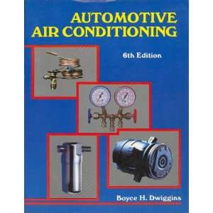 Automotive Air Conditioning (9780827330818) Boyce H